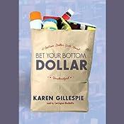Bet Your Bottom Dollar: A Bottom Dollar Girls Novel | Karin Gillespie