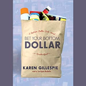 Bet Your Bottom Dollar: A Bottom Dollar Girls Novel | [Karin Gillespie]