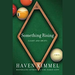 Something Rising (Light and Swift) | [Haven Kimmel]