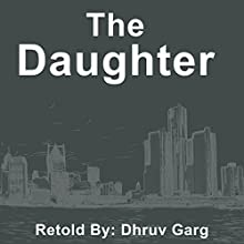The Daughter Audiobook by Dhruv Garg Narrated by John Hawkes