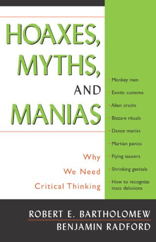 Hoaxes, Myths, And Mayhem: Why We Need Critical Thinking