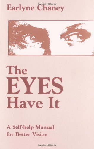 The Eyes Have It: A Self-Help Manual For Better Vision