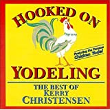 Hooked on Yodeling ~ Kerry Christensen