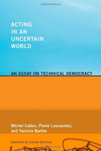 Acting in an Uncertain World: An Essay on Technical Democracy (Inside Technology)