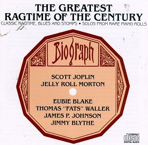 Greatest Ragtime Of The Century - Classic Ragtime, Blues and Stomps from Rare Piano Rolls