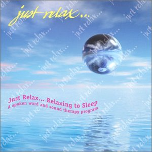 Just Relax - Relaxing to Sleep CD. Guided meditation for sleep; sound therapy for relaxation and healing.