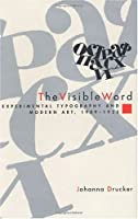 The Visible Word - Experimental Typography & Modern Art, 1909-1923