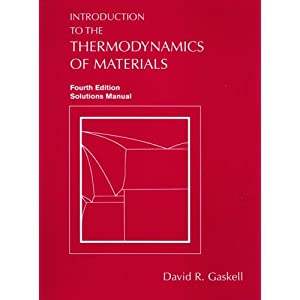introduction to the thermodynamics of materials gaskell solution manual pdf