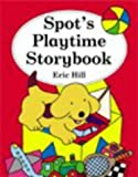 Spot's Playtime Storybook (Spot Books)
