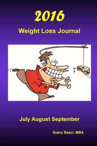 2016 Weight Loss Journal: July August September