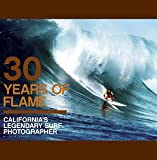 """30 Years of Flame: Californias Legendary Surf Photographer"" Book"