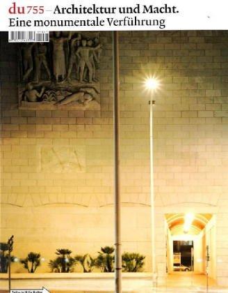 du, Nr.755 : Architektur und Macht