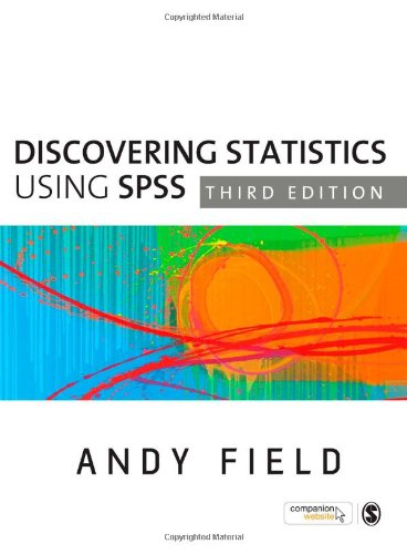 Discovering Statistics Using SPSS, 3rd Edition...