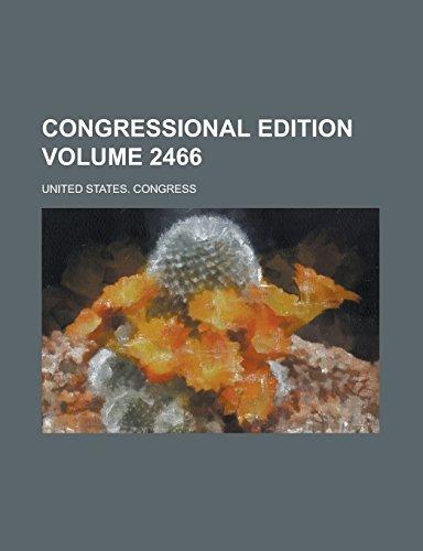 Congressional Edition Volume 2466