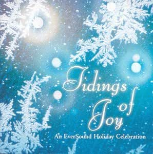 Tidings Of Joy: An Eversound Holiday Celebration