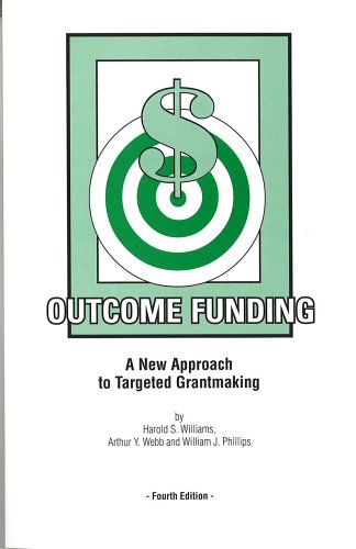 Outcome Funding: A New Approach to Targeted Grantmaking