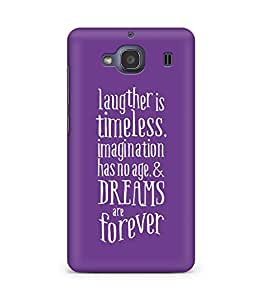 AMEZ laughter is timeless imagination has no age and dreams are forever Back Cover For Xiaomi Redmi 2S