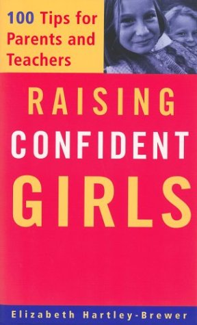 Image for Raising Confident Girls: 100 Tips for Parents and Teachers