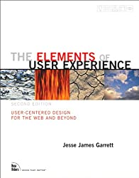 The Elements of User Experience- User-Centered Design for the Web and Beyond - Voices That Matter