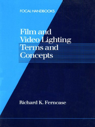Richard Ferncase - Film and Video Lighting Terms and Concepts (Focal Handbooks)