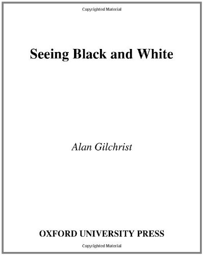Seeing Black And White (Oxford Psychology)