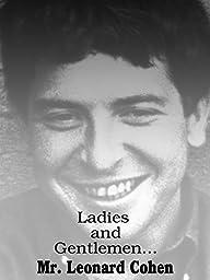 Ladies & Gentlemen...Mr. Leonard Cohen