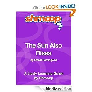 The Sun Also Rises: Shmoop Study Guide Shmoop