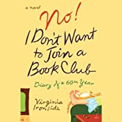 No! I Don't Want to Join a Book Club: Diary of a 60th Year | [Virginia Ironside]