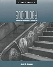Sociology Exploring the Architecture of Everyday Life by David M. Newman