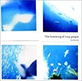 the humming of tiny people-グーテフォルクは水の中