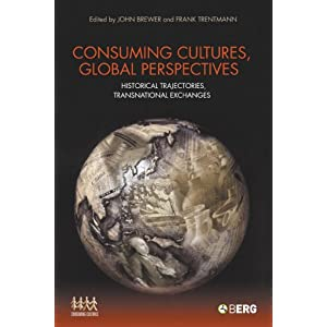 Consuming Cultures, Global Perspectives Historical Trajectories