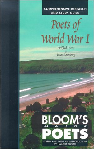 Poets of World War 1: Wilfred Owen & Isaac Rosenberg - Comprehensive Research and Study Guide (Bloom's Major Poets) (World War One British Poets compare prices)
