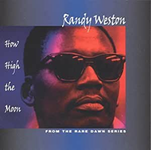 randy weston how high the moon music. Black Bedroom Furniture Sets. Home Design Ideas
