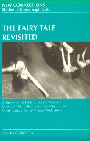 The Fairy Tale Revisited: A Survey of the Evolution of the Tales, from Classical Literary Interpretations to Innovative