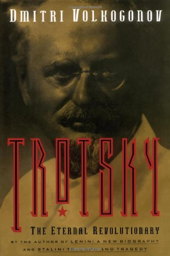 Trotsky: The Eternal Revolutionary (Media and Communications; 49) [Volkogonov, Dmitri] (Tapa Blanda)