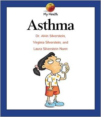 Asthma: My Health written by Alvin Silverstein