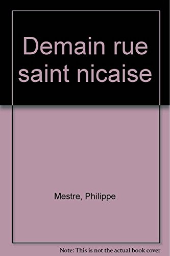 Demain, rue Saint-Nicaise: Roman (French Edition)