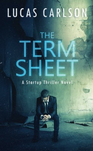 The-Term-Sheet-A-Startup-Thriller-Novel-Volume-1