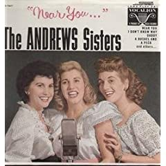Near You - Andrews Sisters