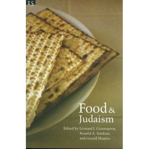 Food and Judaism, by Leonard J. Greenspoon, Ronald A. Simkins & Gerald Shapiro