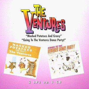 The Ventures - Mashed Potatoes and Gravy / Going to the Ventures Dance Party - Zortam Music