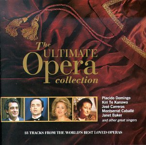 The Ultimate Opera Collection ~ Domingo, Te Kanawa, Carreras, Caballé, Baker And Other Great Singers