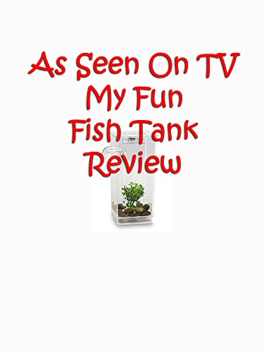 Review: As Seen On TV My Fun Fish Tank Review