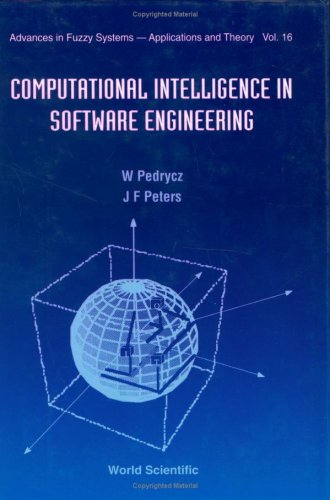 Computational Intelligence in Software Engineering (Advances in Fuzzy Systems, Applications and Theory , Vol 16)