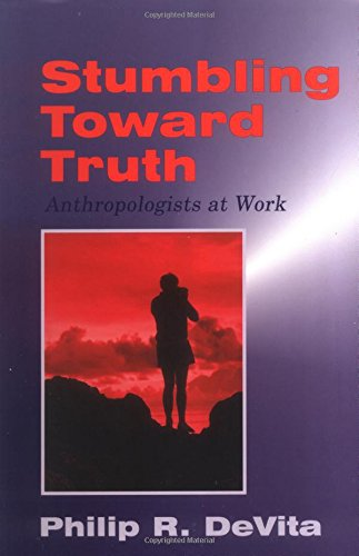 Stumbling toward Truth: Anthropologists at Work PDF