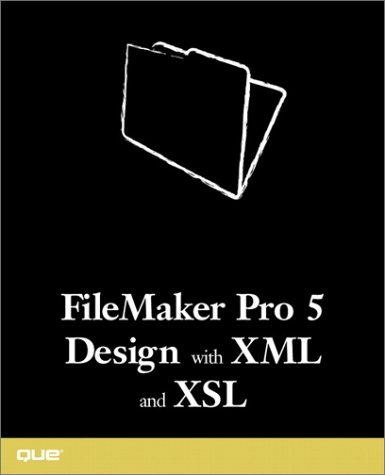 FileMaker Pro 5 Design with XML and Xsl