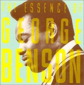 George Benson - The Essence of George Benson - Zortam Music