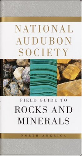National Audubon Society Field Guide to Rocks and Minerals: North America (National Audubon Society Field Guides)