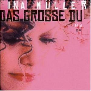 Ina Müller - Das grosse Du - Zortam Music