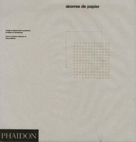 Oeuvres de papier : L'usage du papier dans le graphisme; le design et l'architecture (Design - Graphisme)